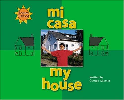 Mi Casa/My House (Somos Latinos/We Are Latinos)