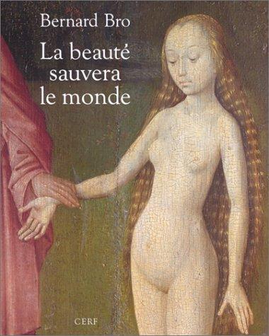 La beauté sauvera le monde par Bernard Bro