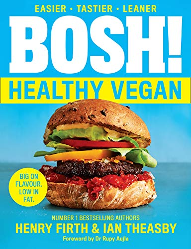 BOSH! Healthy Vegan: Over 80 brand-new recipes with less fat, less sugar and more taste, from the #1 Sunday Times bestselling authors (English Edition)