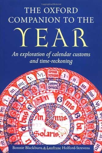 The Oxford Companion to the Year: An Exploration of Calendar Customs and Time-Reckoning by Bonnie Blackburn (1999-12-23)
