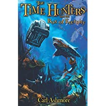 The Time Hunters and the Box of Eternity: Volume 2