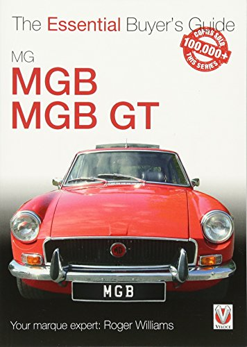 MGB & MGB GT: The Essential Buyer's Guide (Essential Buyer's Guide Series)