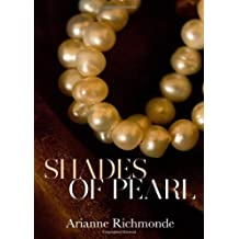 Shades of Pearl: 1 (The Pearl Trilogy) by Richmonde, Arianne (2013) Paperback