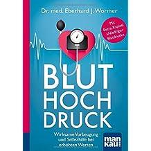 """Bluthochdruck. Kompakt-Ratgeber: Wirksame Vorbeugung und Selbsthilfe bei erhöhten Werten. Mit Extra-Kapitel """"Niedriger Blutdruck"""""""