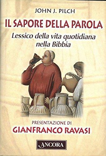 Il sapore della parola. Lessico della vita quotidiana nella Bibbia. Presentazione di Gianfranco Ravasi.