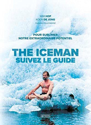 The Iceman - Suivez le guide ! par Wim Hof