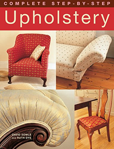 Complete Step-by-Step Upholstery (English Edition)
