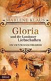 Gloria und die Londoner Liebschaften: Ein viktorianischer Krimi (Lady Gloria)