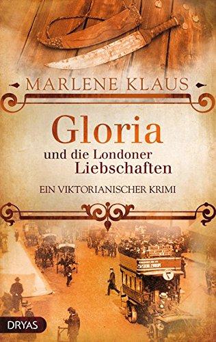 Gloria und die Londoner Liebschaften: Ein viktorianischer Krimi (Baker Street Bibliothek)