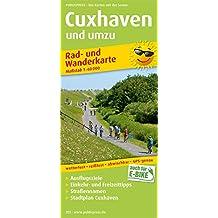 Cuxhaven und umzu: Rad- und Wanderkarte mit Ausflugszielen, Einkehr- und Freizeittipps, mit Stadtplan 1:18500, wetterfest, reissfest, abwischbar, GPS-genau. 1:60000. (Stadtplan / SP)