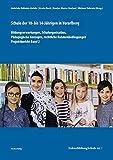 Schule der 10- bis 14-Jährigen in Vorarlberg: Bildungserwartungen, Schulorganisation, Pädagogische Konzepte, rechtliche Rahmenbedingungen. Projektbericht Band 2 (FokusBildungSchule)