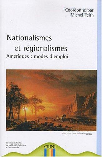 Nationalismes et régionalismes : Amériques : modes d'emploi