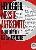 Heidegger, messie antisémite - Ce que révèlent les Cahiers noirs