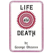 Life and Death by George Ohsawa (1971-05-01)