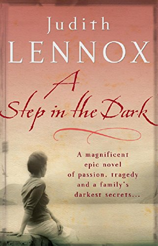 A Step In The Dark: A spellbinding novel of passion, tragedy and dark secrets (English Edition)