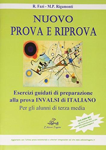 Nuovo prova e riprova. Soluzioni ragionate degli esercizi di preparazione alla prova INVALSI di italiano per gli alunni di 3ª classe della Scuola media