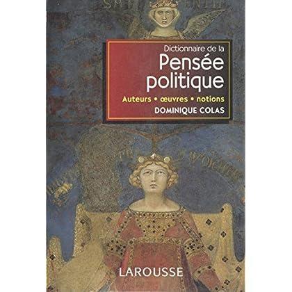 Dictionnaire de la pensée politique: Auteurs, œuvres, notions (Referents)