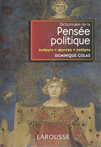 Dictionnaire de la pensée politique: Auteurs, œuvres, notions (Referents) par Dominique Colas