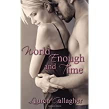 World Enough and Time by Lauren Gallagher (2015-08-21)