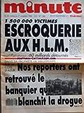 minute no 1386 du 26 10 1988 1 500 000 victimes escroquerie aux h l m dans sa propriete de milliardaire sur la cote d azur nos reporters ont retrouve le banquier qui blanchit la drogue les massacres d algerie etaient programmes pour proteger
