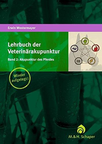 Lehrbuch der Veterinärakupunktur: Band 2: Akupunktur des Pferdes