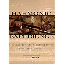 Harmonic Experience: Tonal Harmony from Its Natural Origins to Its Modern Expression (English Edition)