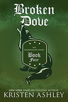 Broken Dove (Fantasyland Series Book 4) (English Edition) par [Ashley, Kristen]