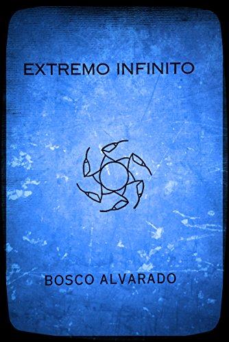 Descargar Libro EXTREMO INFINITO de Juan Bosco Alvarado Ornelas