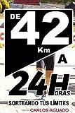 De 42 km a 24 Horas: Sorteando tus límites (Tapa blanda)