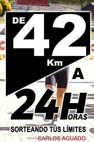 De 42 km a 24 Horas: Sorteando tus límites