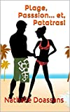 Plage, Passsion... et, Patatras! (French Edition)