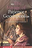 The Voyage of Patience Goodspeed (Aladdin Historical Fiction)