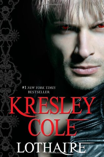 Lothaire (Immortals After Dark) by Kresley Cole (2012-01-10)
