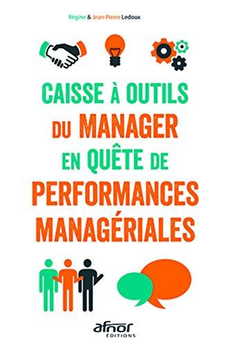 Caisse à outils du manager en quête de performances managériales par Jean-Pierre Ledoux, Régine Ledoux Procaccini