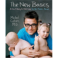 The New Basics: A-to-Z Baby & Child Care for the Modern Parent (English Edition)