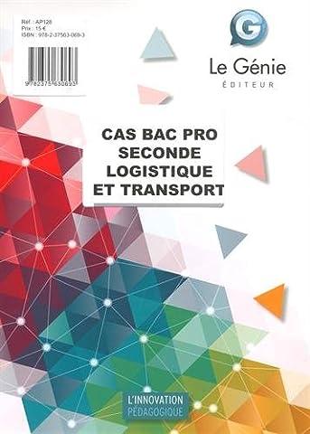 Cas Bac Pro Seconde Logistique et transport