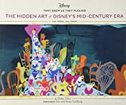 They Drew As They Pleased: The Hidden Art of Disney's Mid-Century