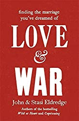 Love & War by John Eldredge (2011-04-14)