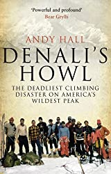 Denali's Howl: The Deadliest Climbing Disaster on America's Wildest Peak by Andy Hall (2015-06-18)