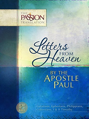 Letters From Heaven by the Apostle Paul: Galatians, Ephesians, Phillippians, Colossians, I & II Timothy (The Passion Translation) by Simmons Brian(October 1, 2014) Paperback