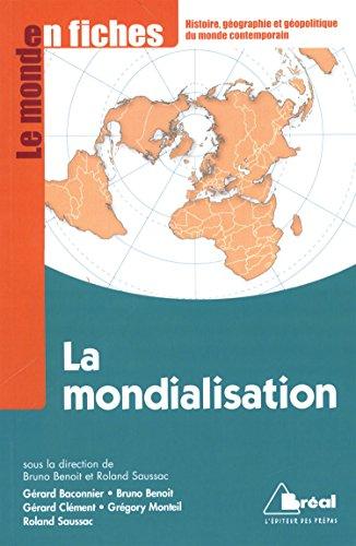 La Mondialisation - Le monde en fiches