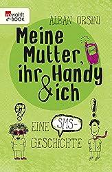 Meine Mutter, ihr Handy und ich: Eine SMS-Geschichte (German Edition)