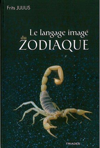 Le langage imagé du zodiaque : Une approche phénoménologique de l'astrologie