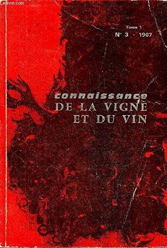 CONNAISSANCE DE LA VIGNE ET DU VIN N°3 TOME 1 1967 - RADLER F. — Etude microbiologique des bactéries de la fermentation malolactique ........FAGES-BONNERY A. — La vinification continue. Son évolution. Sa technique actuelle PEYNAUD E. et GUIMBERTE