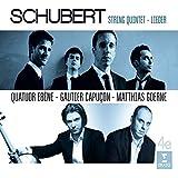 Schubert: String Quintet no. 956 for two cellos, Lieder