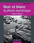 Noir et blanc & photo num�rique : mod...