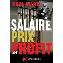 Salaire, prix et profit (classiques du marxisme t. 3)