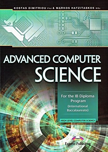 ADVANCED COMPUTER SCIENCE FOR THE IB DIPLOMA PROGRAM INTERNATIONAL BACCALAUREATE - Express Computer