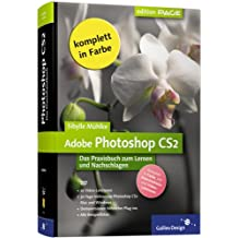 Adobe Photoshop CS2: Das Praxisbuch zum Lernen und Nachschlagen (Galileo Design)