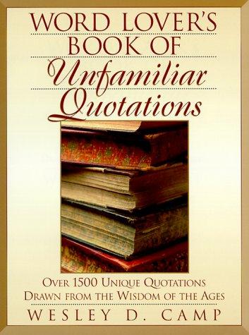 Word Lovers Book Unfamiliar Quotations por Wesley D. Camp